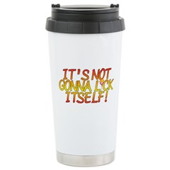 It's Not Gonna Lick Itself Travel Mug