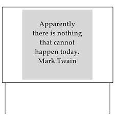 Mark Twain quote Yard Sign