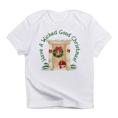 Wicked Good! Christmas Home Infant T-Shirt