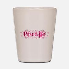 Pro-Life (pink) Shot Glass