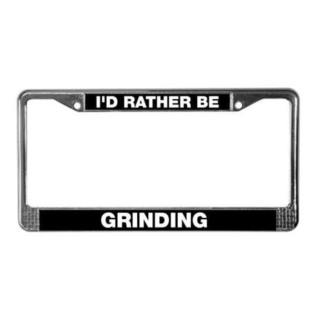 Rather be grinding License Plate Frame