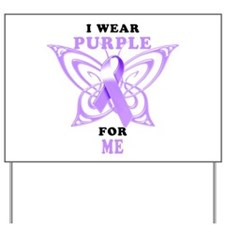 I Wear Purple for Me Yard Sign