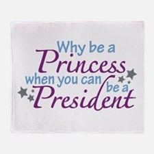 President not Princess Throw Blanket