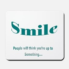 Smile....up to Something Mousepad