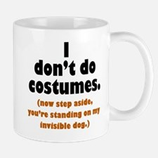 I Don't Do Costumes Mug