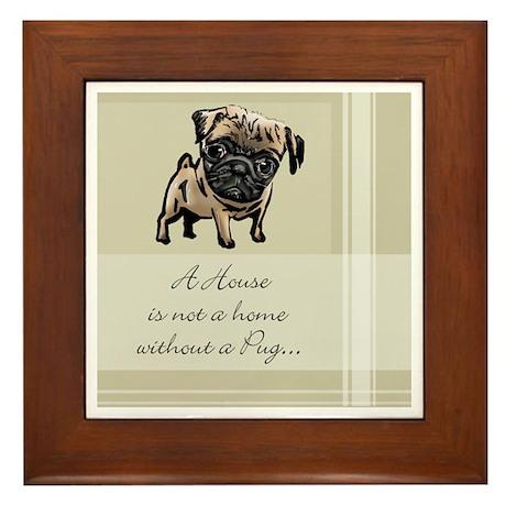 Pug House Is Not a Home Framed Tile