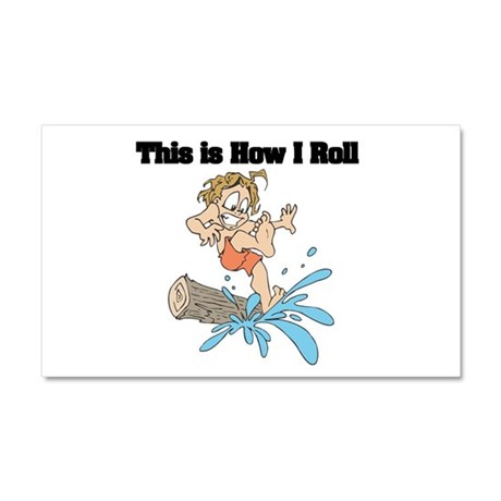 How I Roll (Log Rolling) Car Magnet 20 x 12