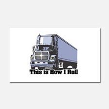 How I Roll (Tractor Trailer) Car Magnet 20 x 12