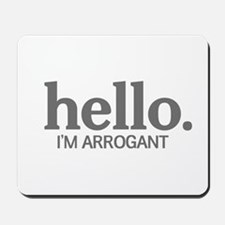 Hello I'm arrogant Mousepad