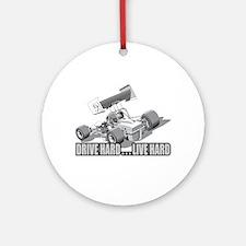 DRIVE HARD...LIVE HARD Ornament (Round)