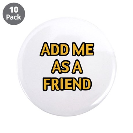 "Add me as a friend 3.5"" Button (10 pack)"