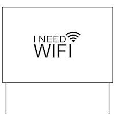 I need wifi Yard Sign