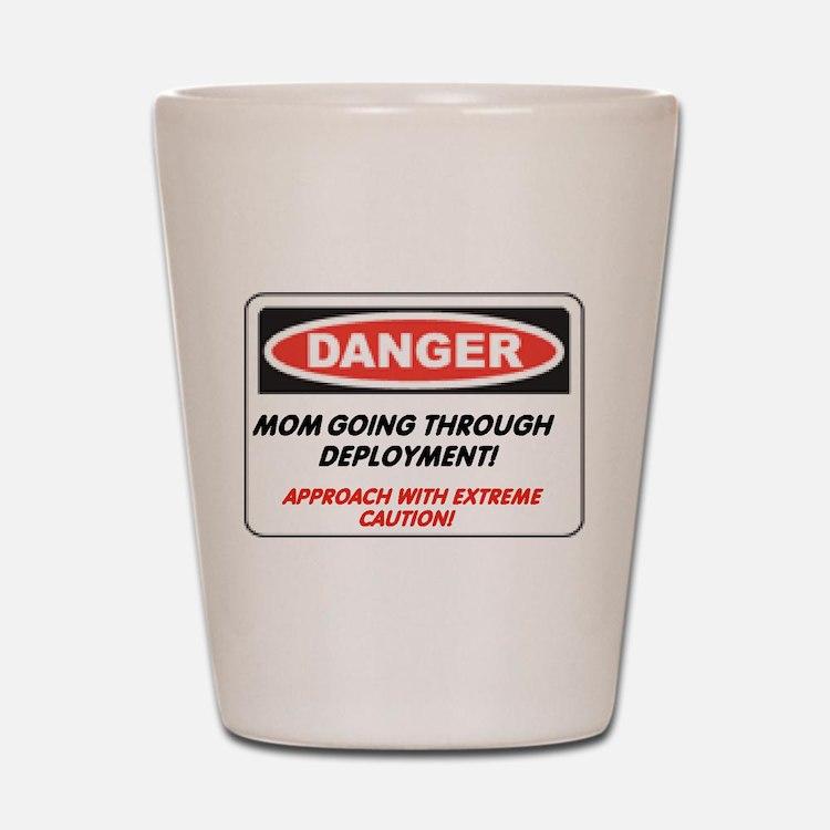 Mom Going Thru Deployment... Shot Glass