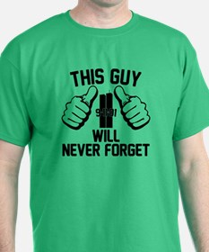 This Guy Will Never Forget T-Shirt
