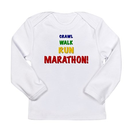 Crawl Walk Run Marathon Long Sleeve Infant T-Shirt