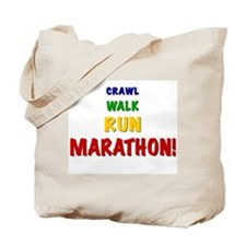 Crawl Walk Run Marathon Tote Bag