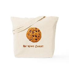 Me Want Cookie Tote Bag