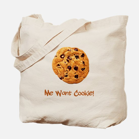Me Want Cookie Tote Bag