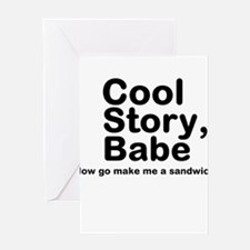 Cool Story Babe Now Make Me A Greeting Card
