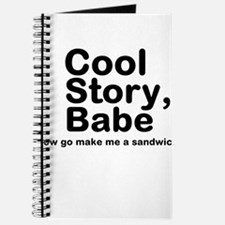 Cool Story Babe Now Make Me A Journal