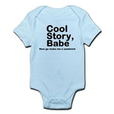 Cool Story Babe Now Make Me A Infant Bodysuit