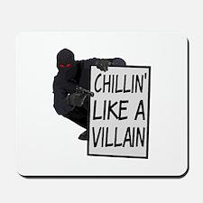 Chillin Like A Villain Mousepad