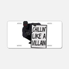 Chillin Like A Villain Aluminum License Plate