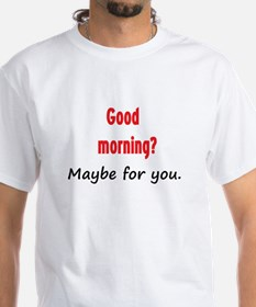 Not a morning person - Shirt