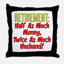 Retirement 2x Much Husband Throw Pillow
