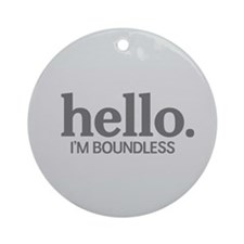 Hello I'm boundless Ornament (Round)