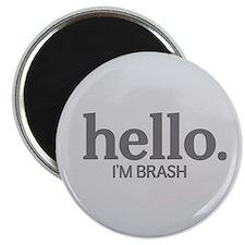 Hello I'm brash Magnet