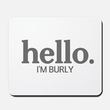 Hello I'm burly Mousepad