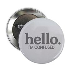 """Hello I'm confused 2.25"""" Button (10 pack)"""