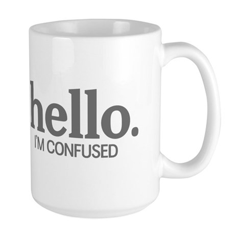 Hello I'm confused Large Mug