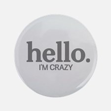 "Hello I'm crazy 3.5"" Button (100 pack)"
