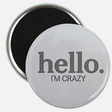 Hello I'm crazy Magnet