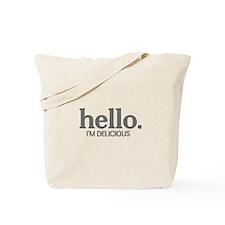 Hello I'm delicious Tote Bag