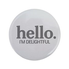 "Hello I'm delightful 3.5"" Button"