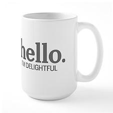 Hello I'm delightful Mug