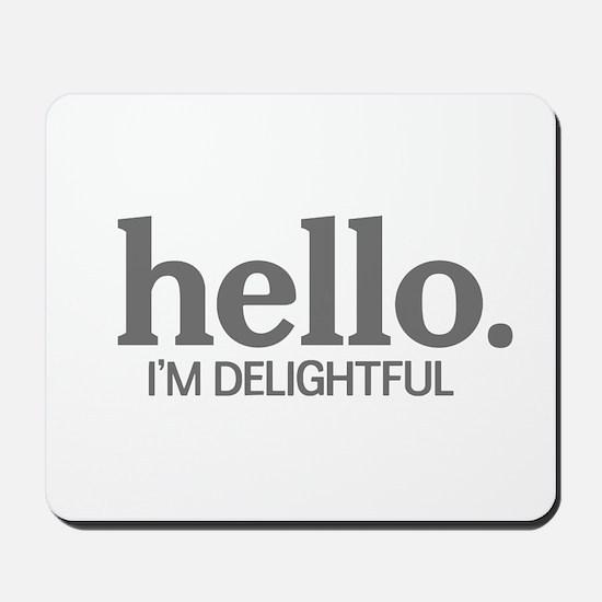 Hello I'm delightful Mousepad