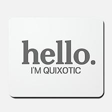 Hello I'm quixotic Mousepad