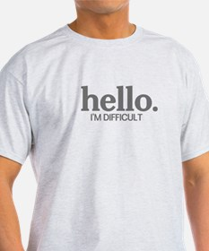 Hello I'm difficult T-Shirt