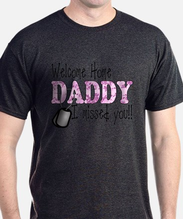 Welcome Home Daddy Missed You T-Shirt