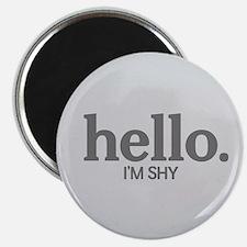 Hello I'm shy Magnet