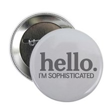 """Hello I'm sophisticated 2.25"""" Button (10 pack)"""
