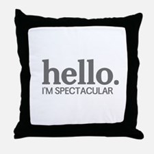 Hello I'm spectacular Throw Pillow