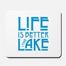 Life is Better at the Lake Mousepad