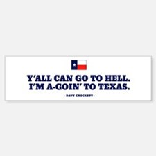 Y'all can go to hell. Bumper Bumper Bumper Sticker