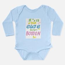 I'm Too Cute Long Sleeve Infant Bodysuit