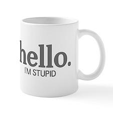 Hello I'm stupid Mug